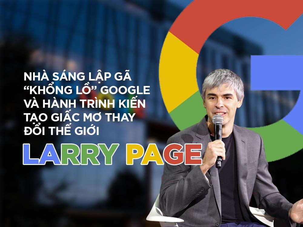 Larry Page là ai? - Khám phá tiểu sử của người đồng sáng lập Google